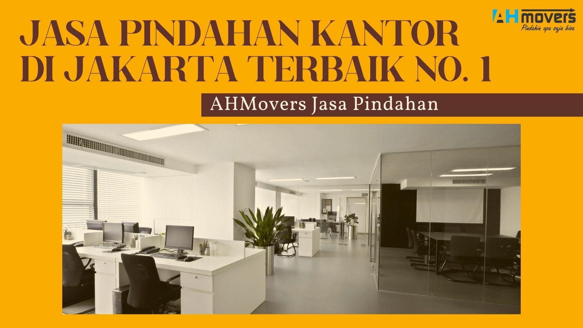 Jasa Pindahan Kantor Di Jakarta Terbaik